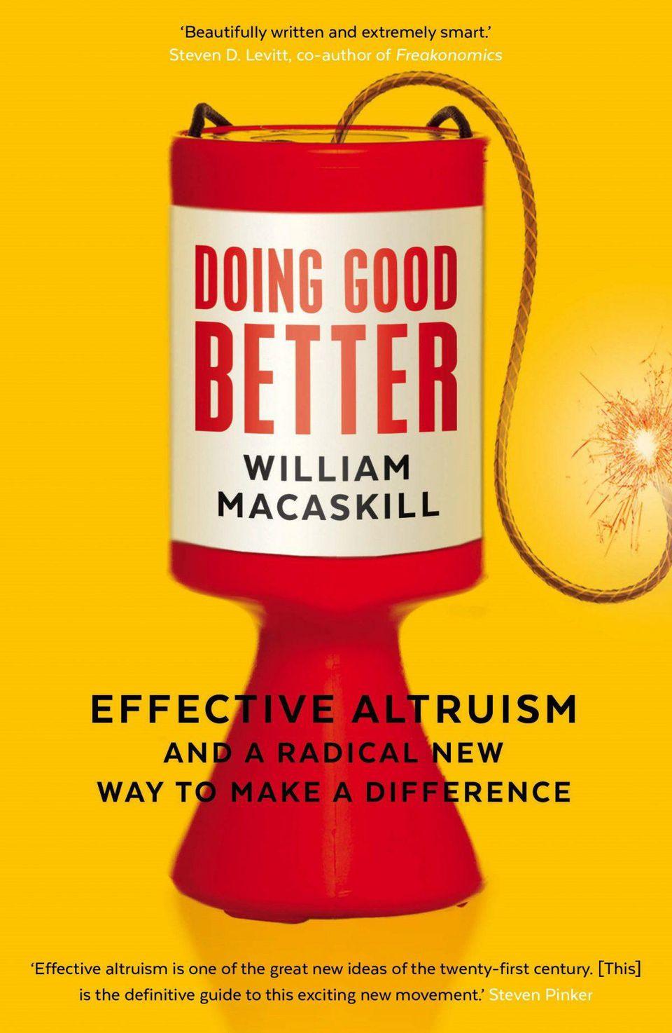 """""""Doing Good Better"""" by William MacAskill, sort of EA's gospel"""